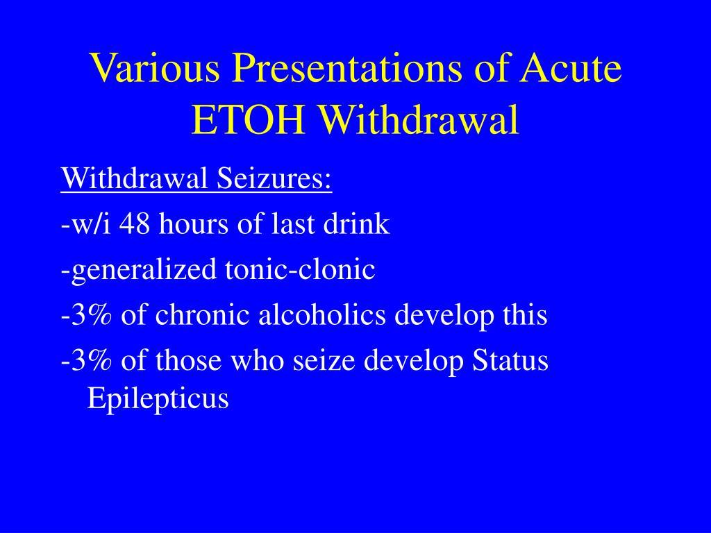 Various Presentations of Acute ETOH Withdrawal