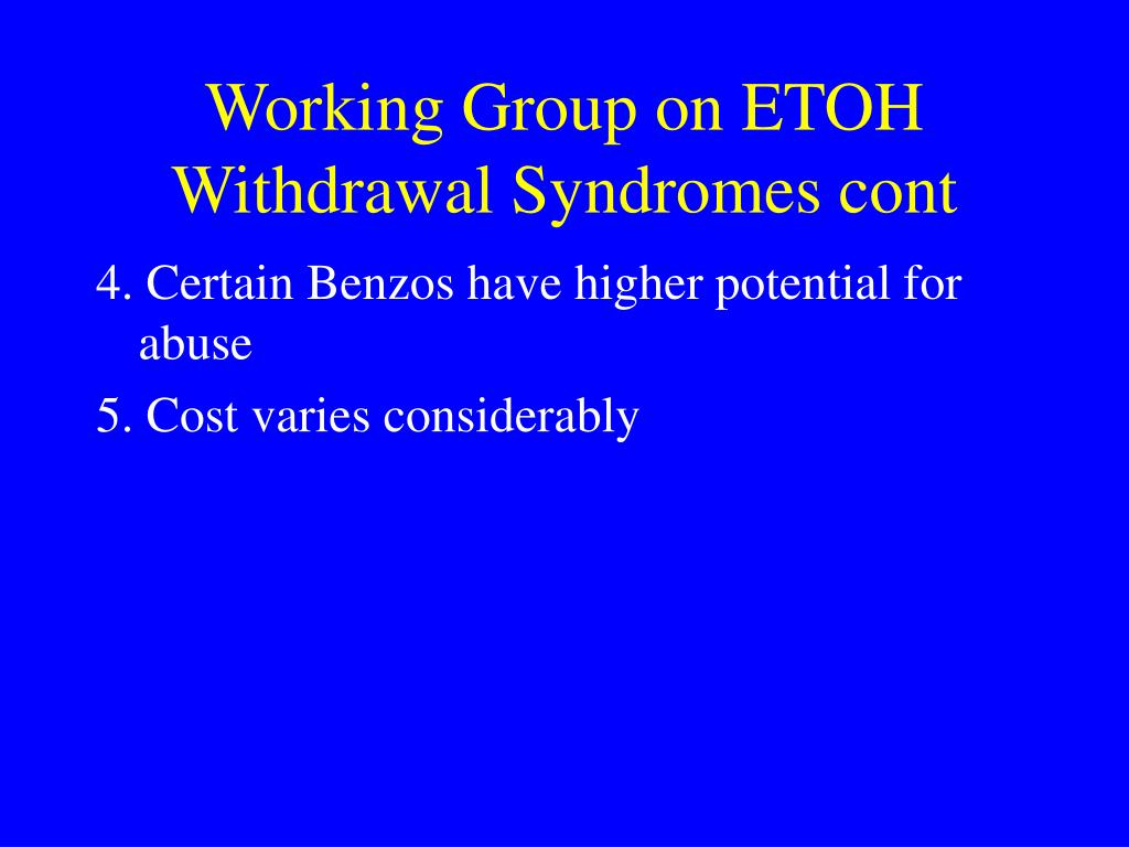 Working Group on ETOH Withdrawal Syndromes cont