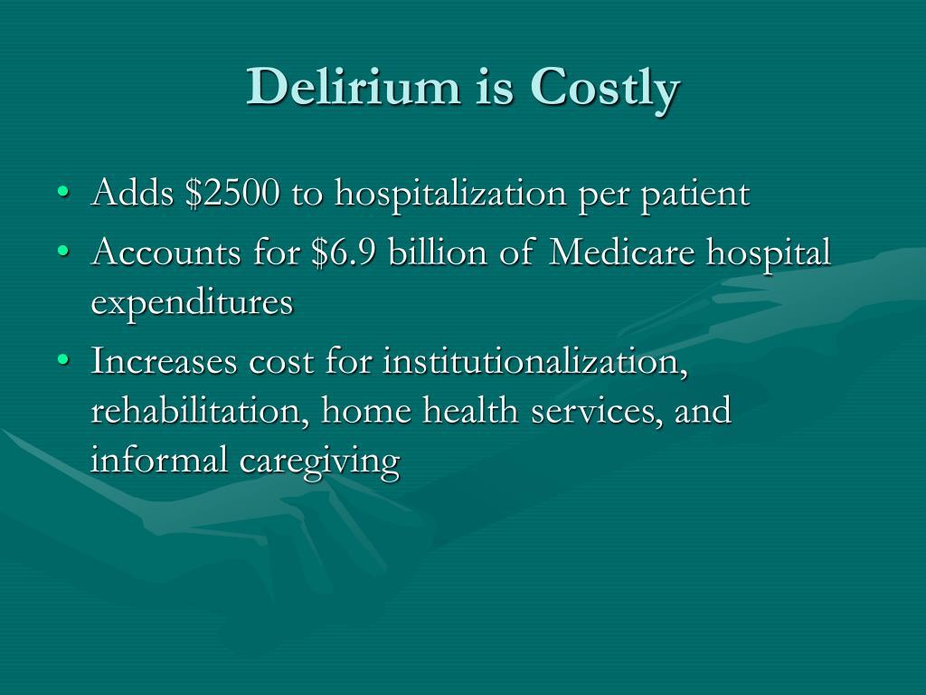 Delirium is Costly