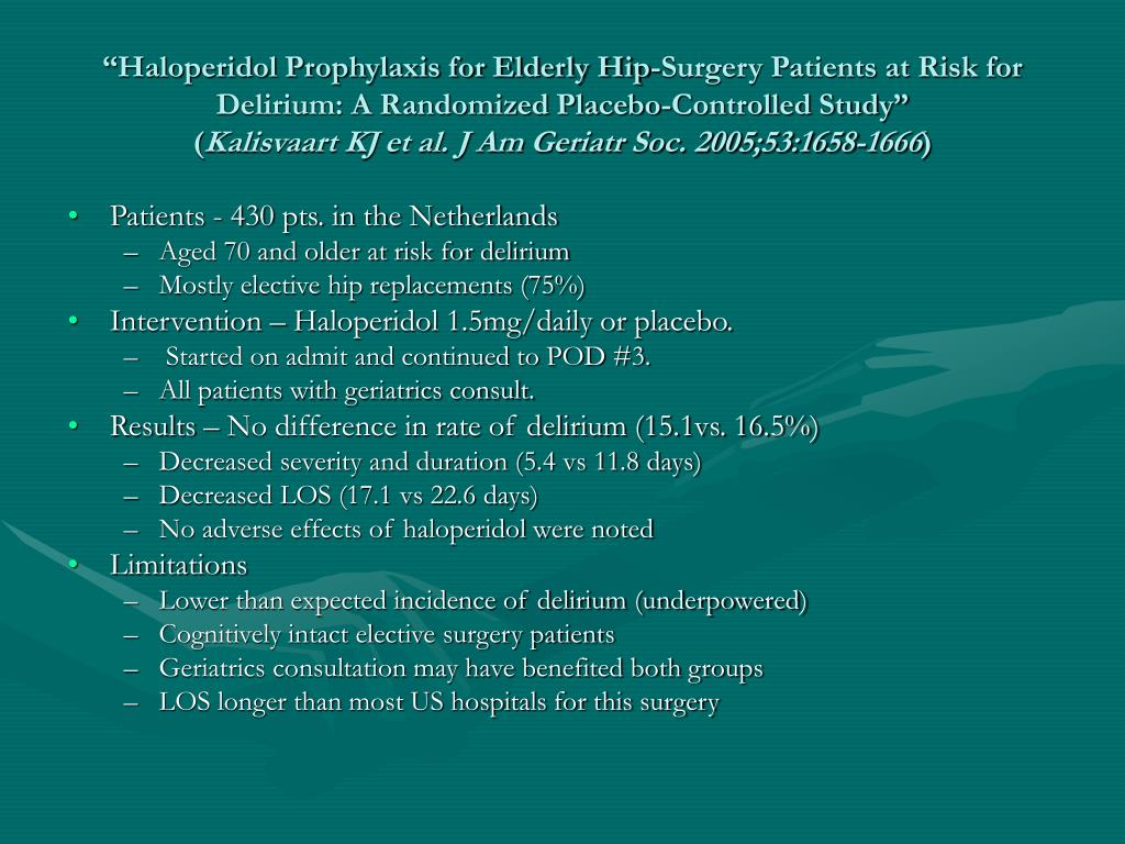 """""""Haloperidol Prophylaxis for Elderly Hip-Surgery Patients at Risk for Delirium: A Randomized Placebo-Controlled Study"""""""