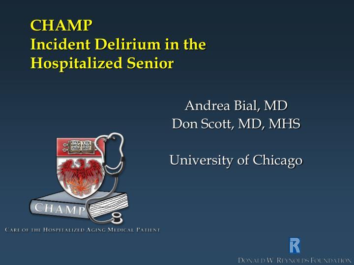 Champ incident delirium in the hospitalized senior