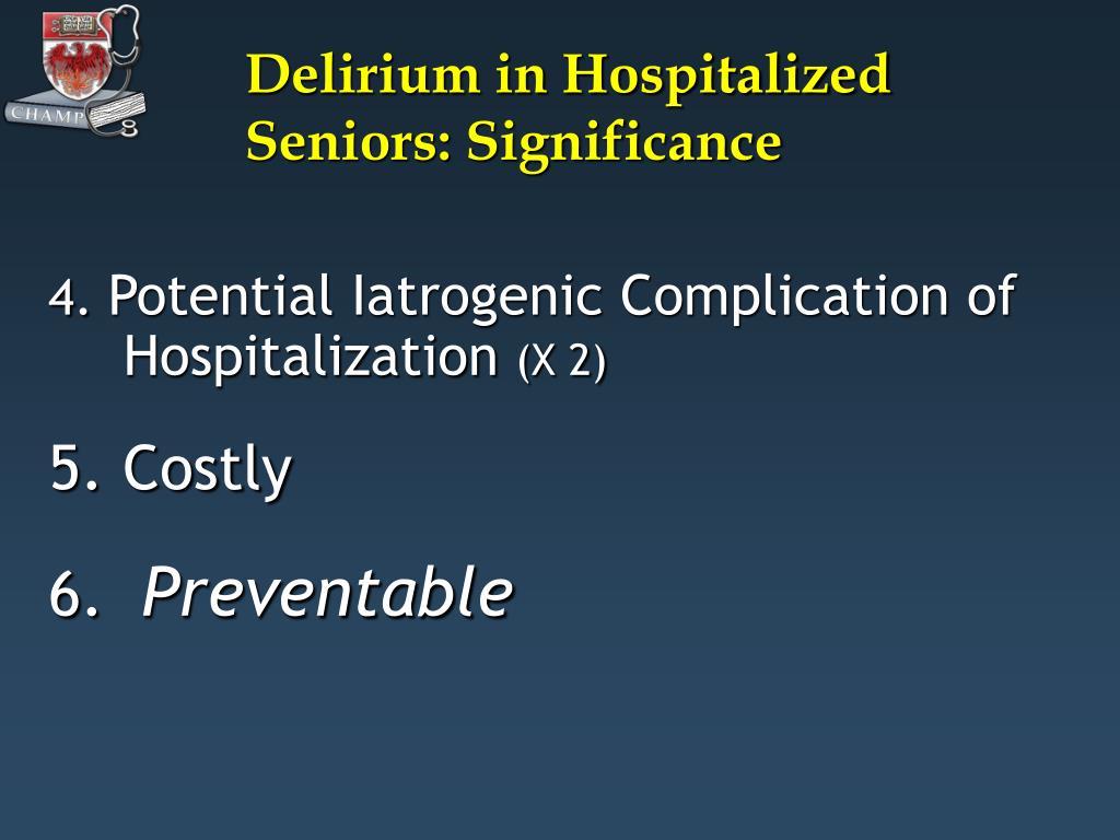 Delirium in Hospitalized Seniors: Significance