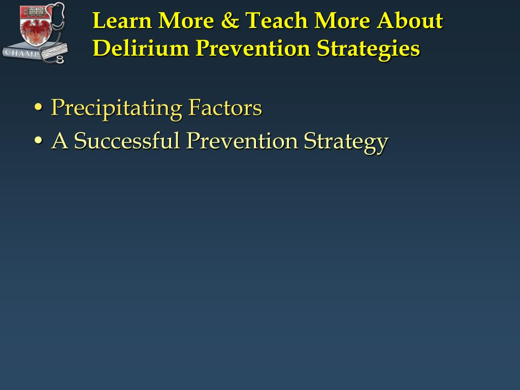 Learn More & Teach More About Delirium Prevention Strategies