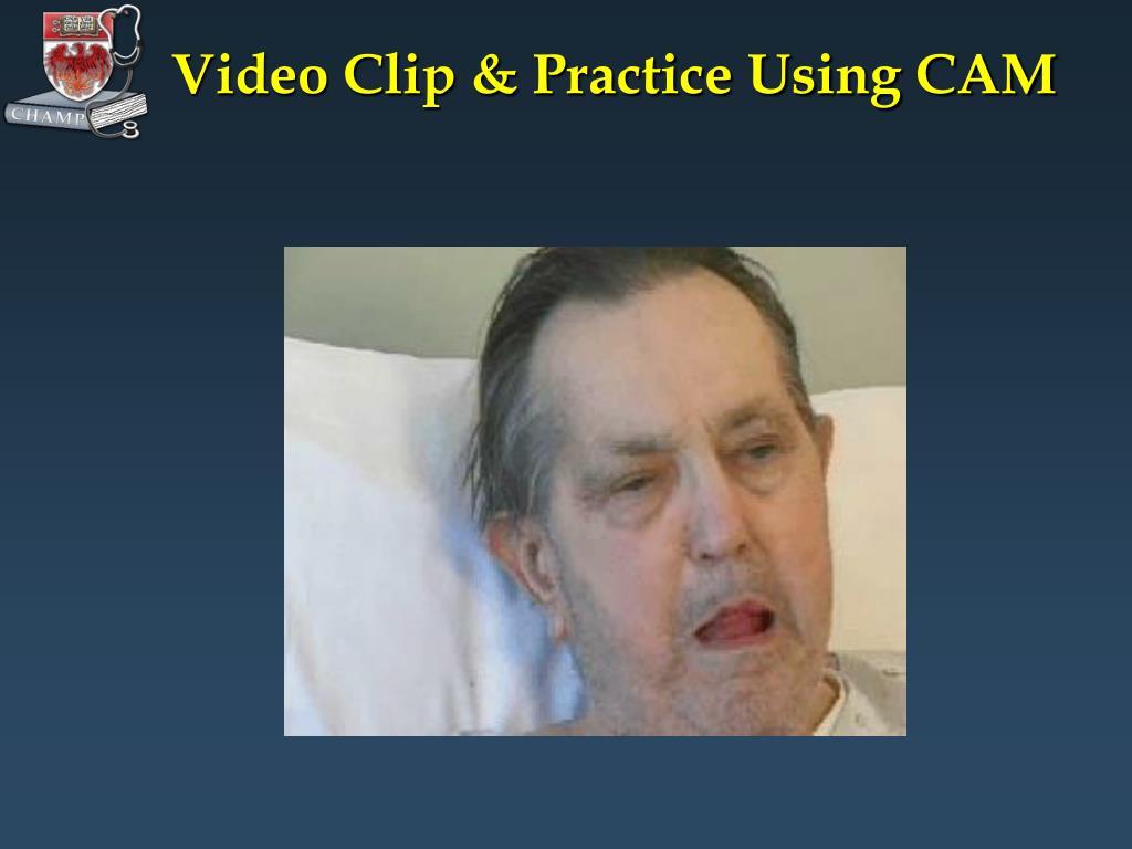 Video Clip & Practice Using CAM