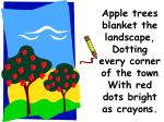 apple trees blanket the landscape dotting every corner of the town with red dots bright as crayons