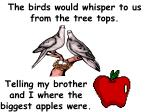 the birds would whisper to us from the tree tops