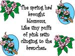 the spring had brought blossoms like tiny puffs of pink satin clinging to the branches