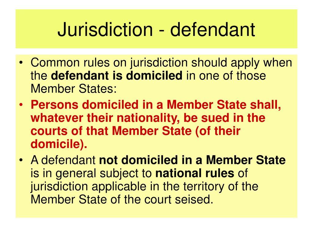 Jurisdiction - defendant