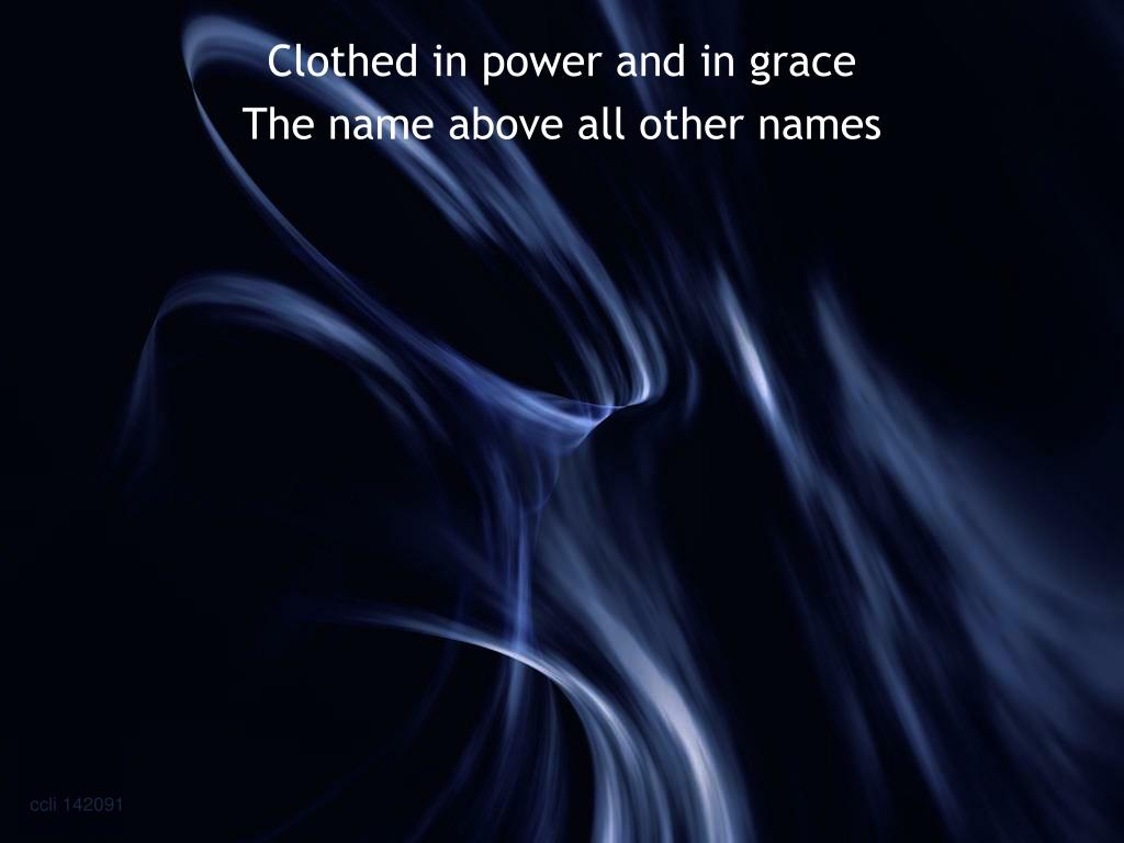 Clothed in power and in grace