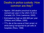 deaths in police custody how common are they