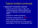 typical incident continued