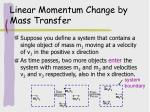 linear momentum change by mass transfer