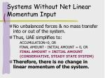 systems without net linear momentum input
