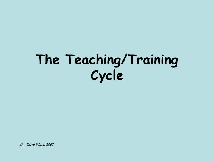 The teaching training cycle