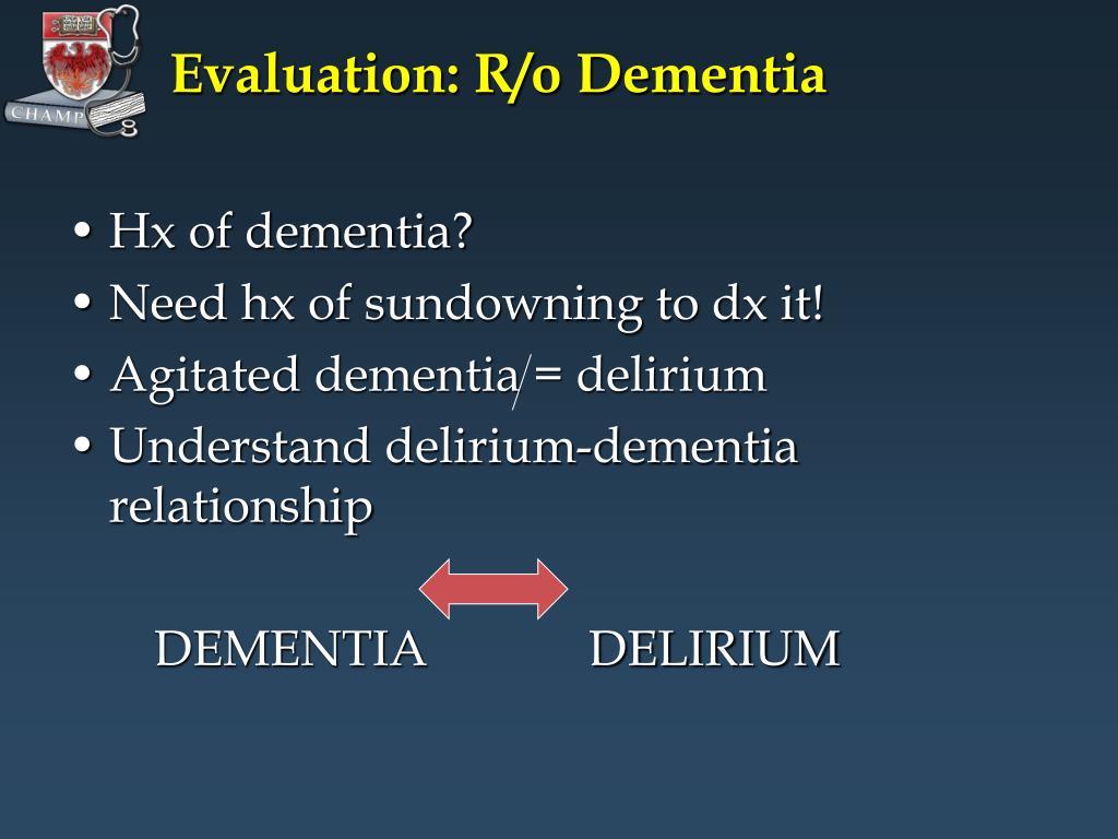 Evaluation: R/o Dementia