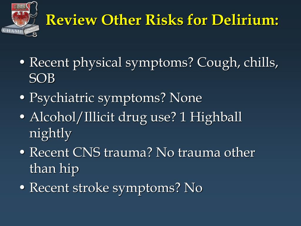 Review Other Risks for Delirium: