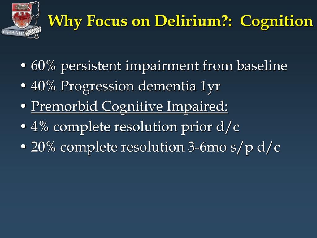 Why Focus on Delirium?:  Cognition