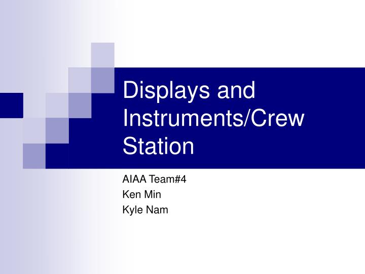Displays and instruments crew station