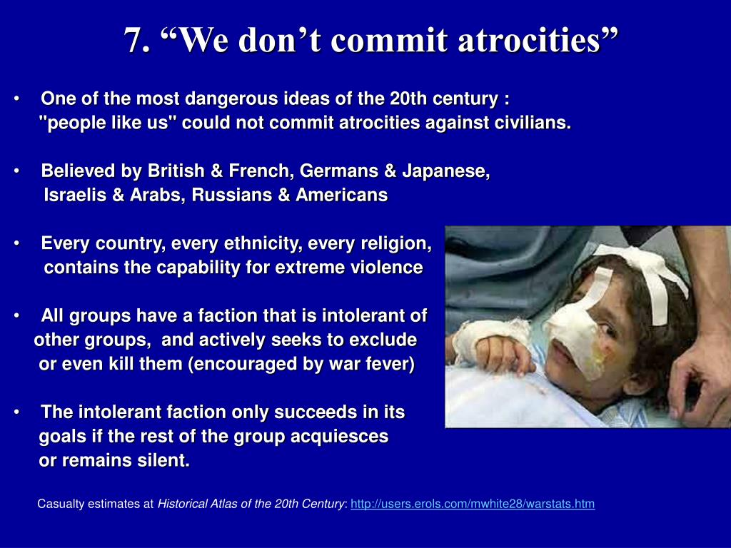 "7. ""We don't commit atrocities"""