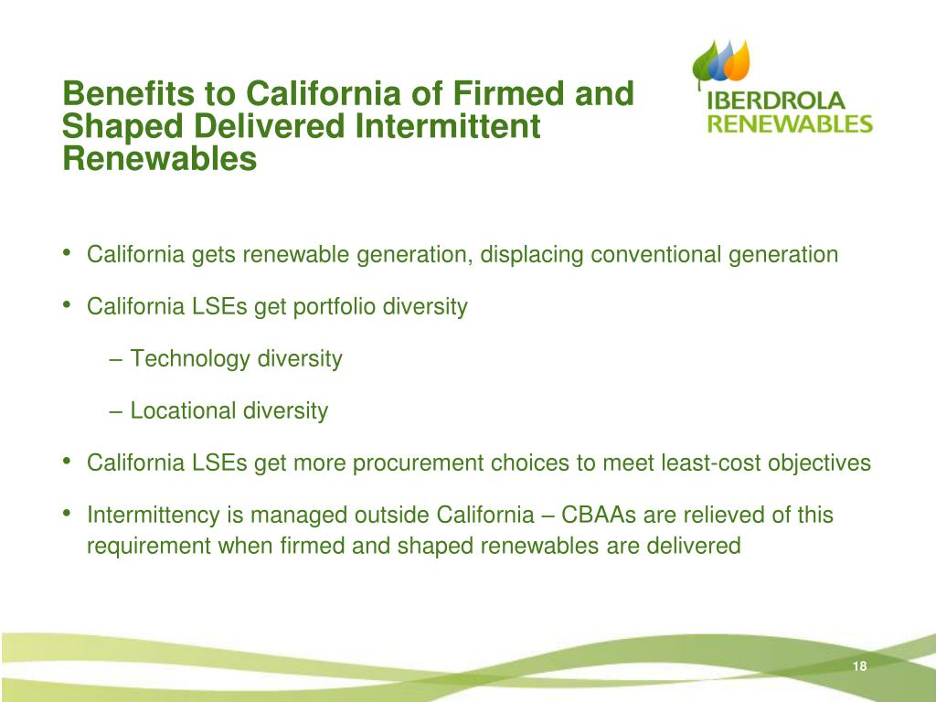Benefits to California of Firmed and Shaped Delivered Intermittent Renewables