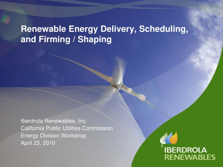 Renewable energy delivery scheduling and firming shaping