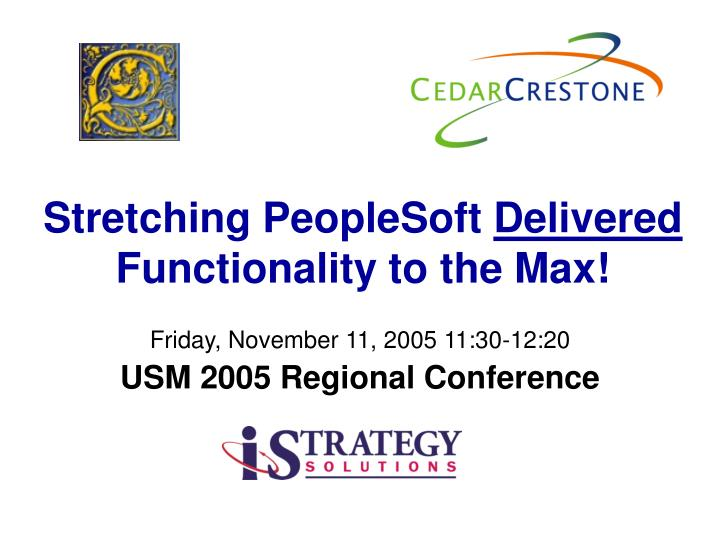 Stretching peoplesoft delivered functionality to the max
