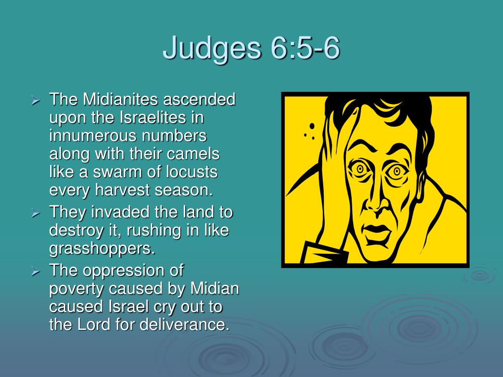 Judges 6:5-6