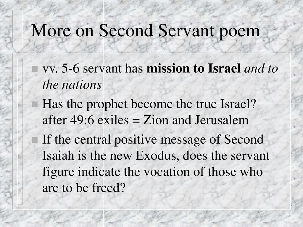 who is the servant in isaiah essay Many jewish people thought the messiah would return as a victorious king however, four passages in isaiah discuss a servant who will bring israel back to god.