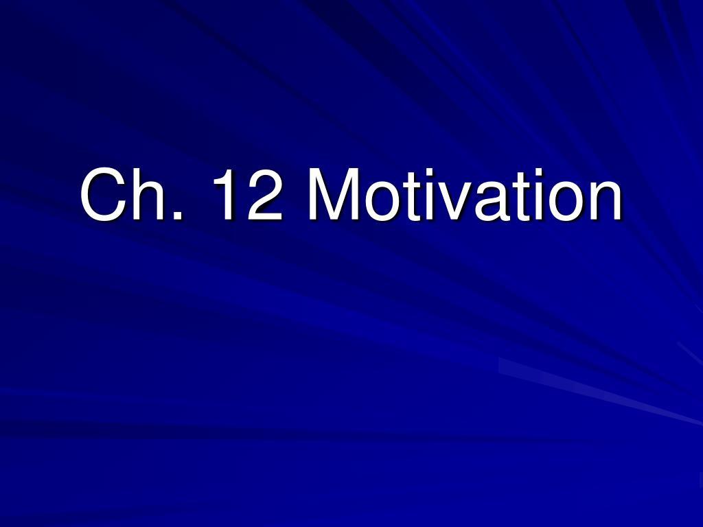 ch 12 motivation