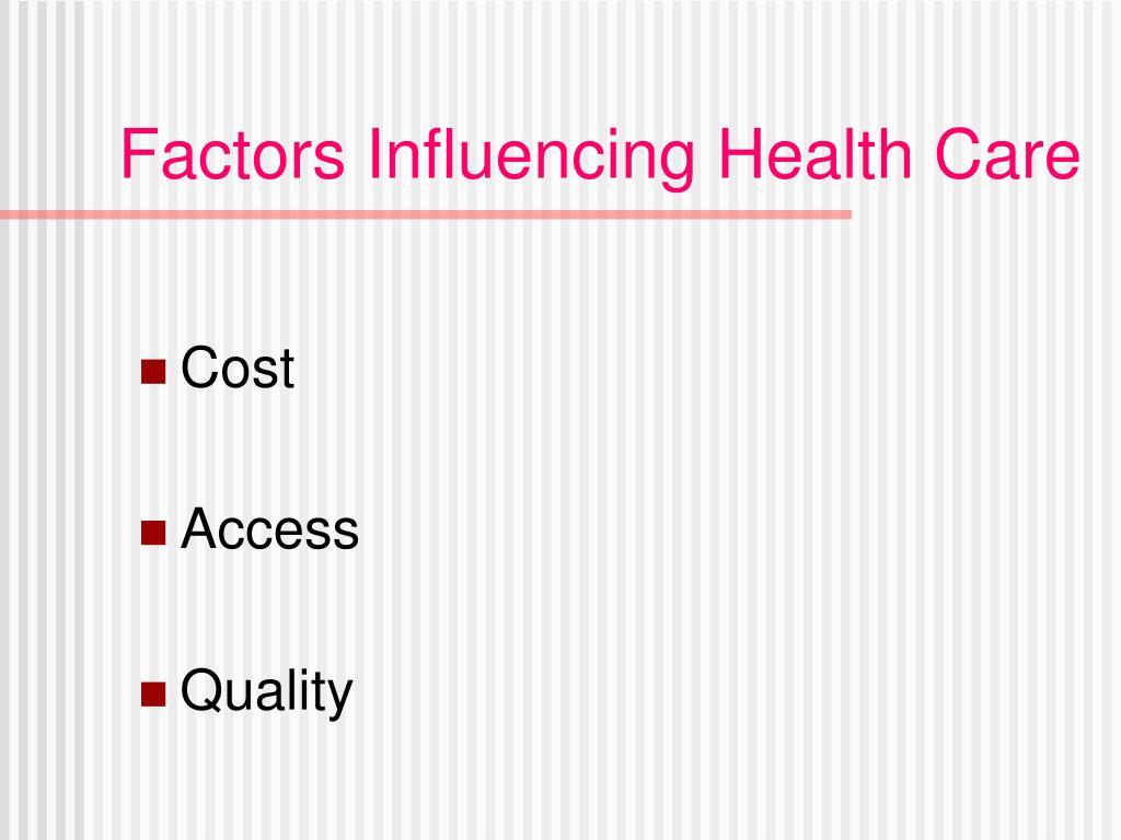 Factors Influencing Health Care