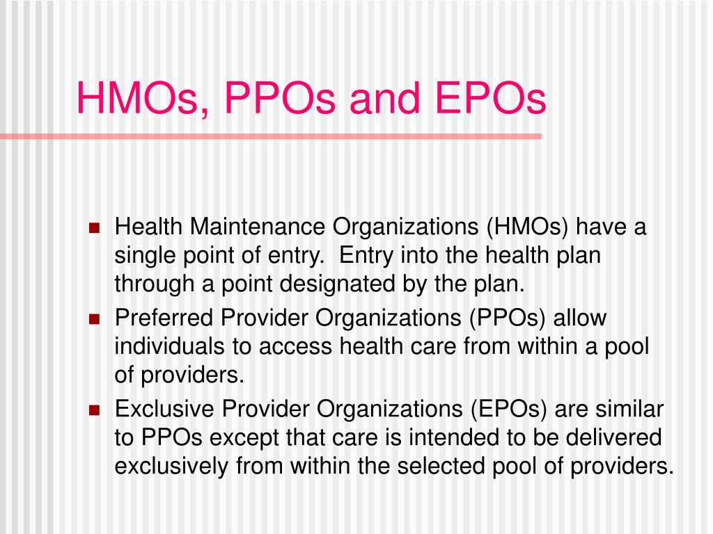 HMOs, PPOs and EPOs