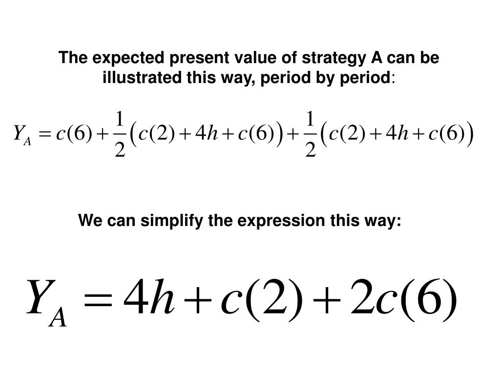 The expected present value of strategy A can be illustrated this way, period by period