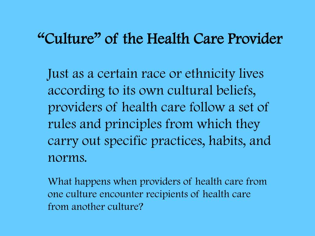 """Culture"" of the Health Care Provider"