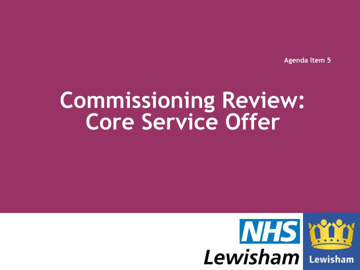 Commissioning review core service offer