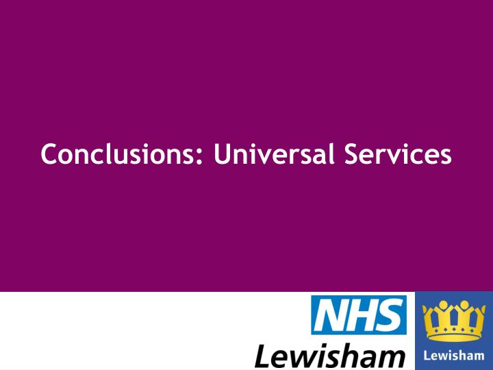 Conclusions: Universal Services