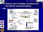 diverse set of mobile wireless and terrestrial communications