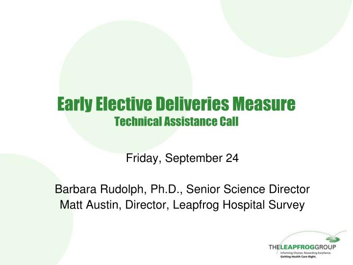 Early elective deliveries measure technical assistance call