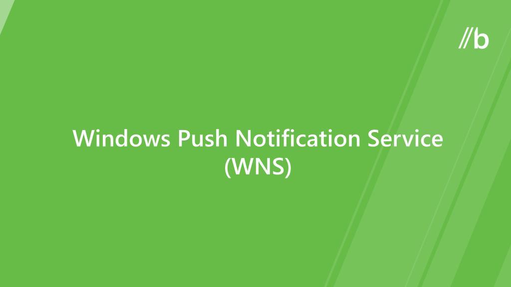 Windows Push Notification Service