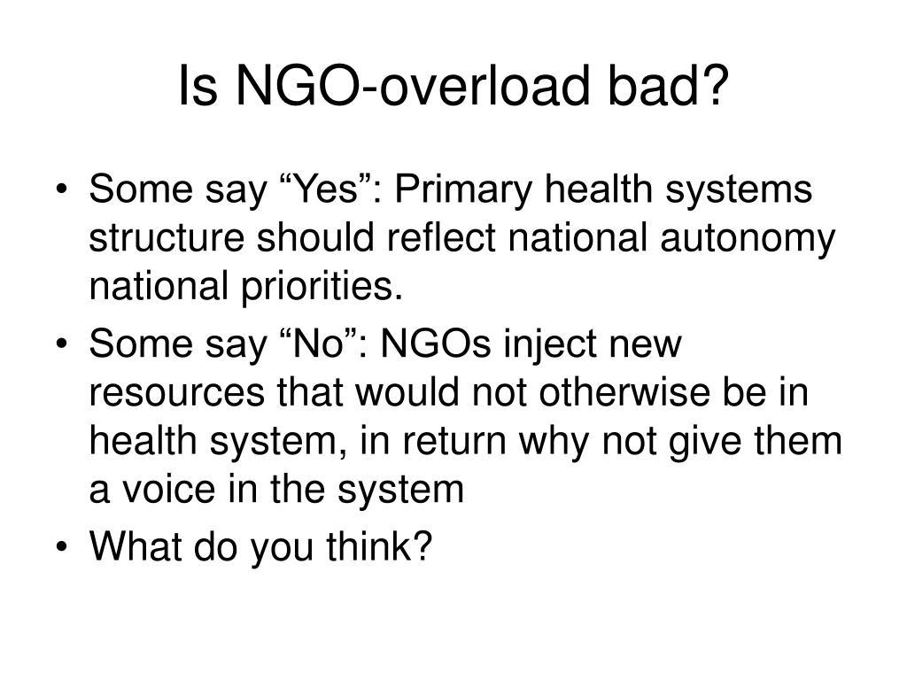 Is NGO-overload bad?