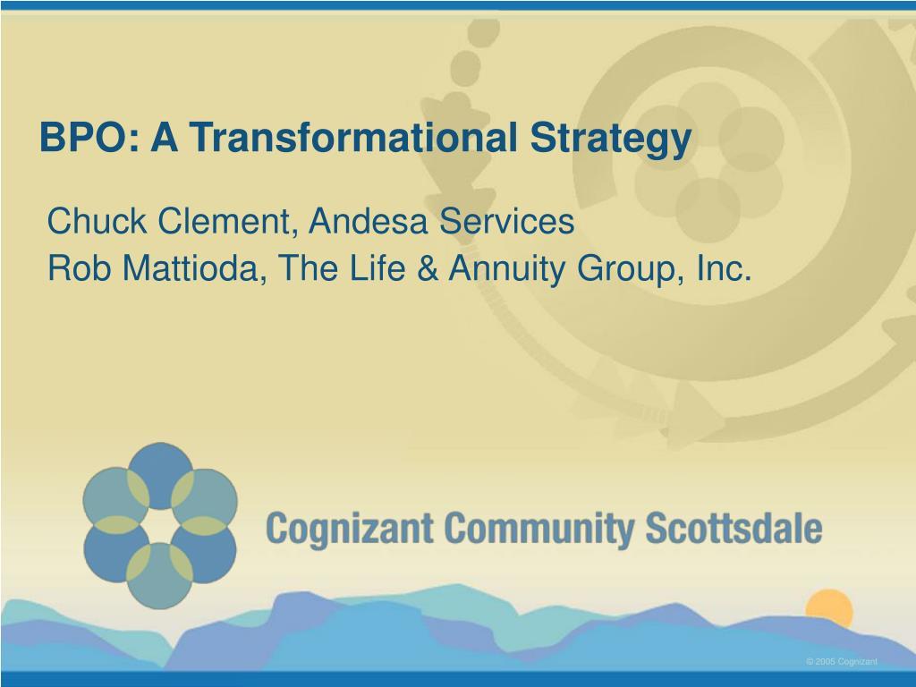 bpo a transformational strategy l.