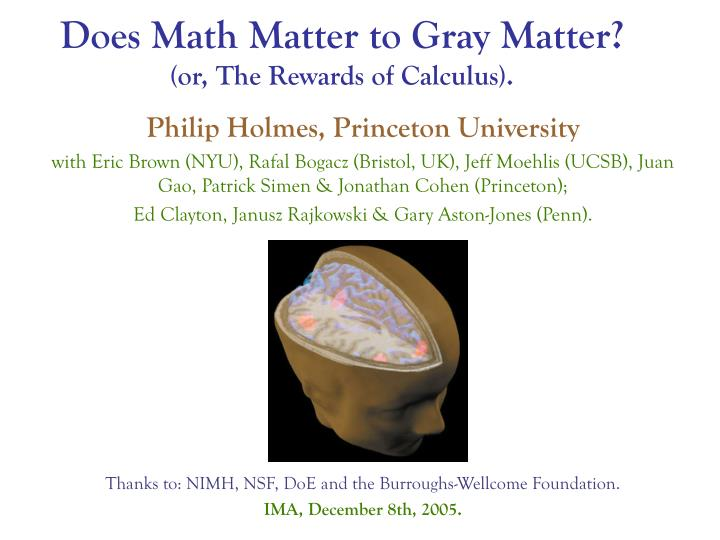 Does math matter to gray matter or the rewards of calculus