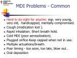mdi problems common