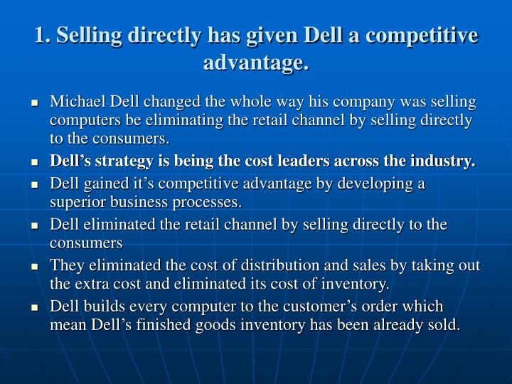 1 selling directly has given dell a competitive advantage