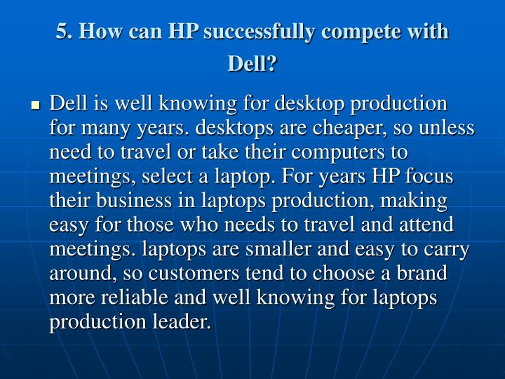 5. How can HP successfully compete with Dell?