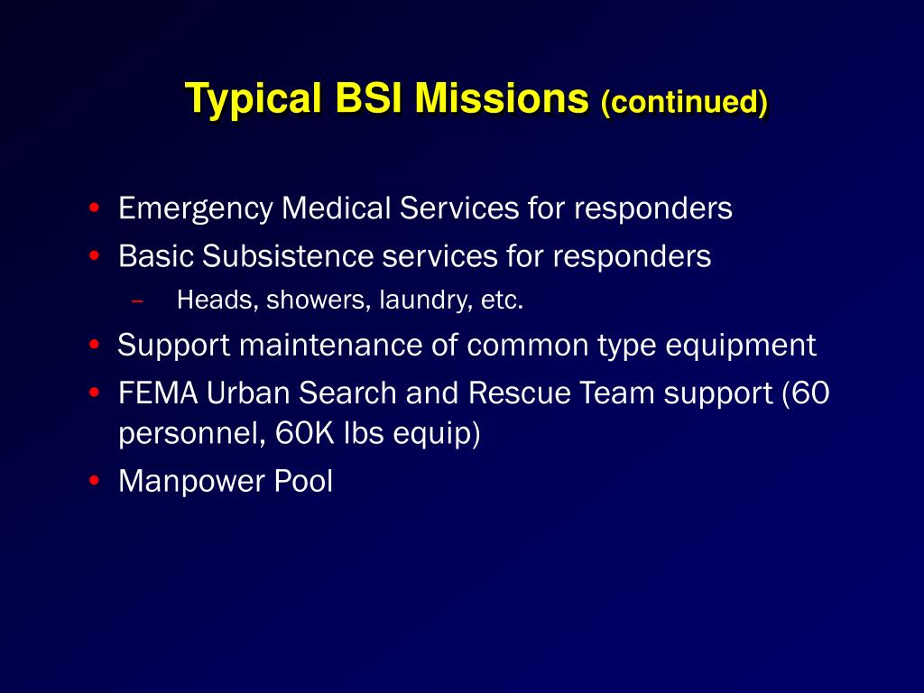 Typical BSI Missions