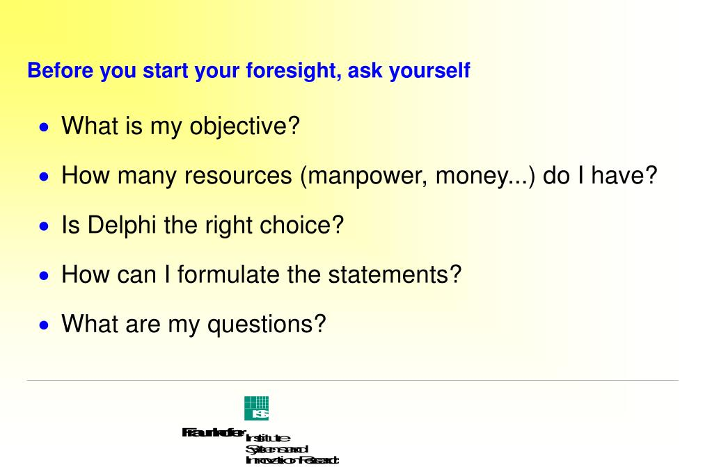 Before you start your foresight, ask yourself