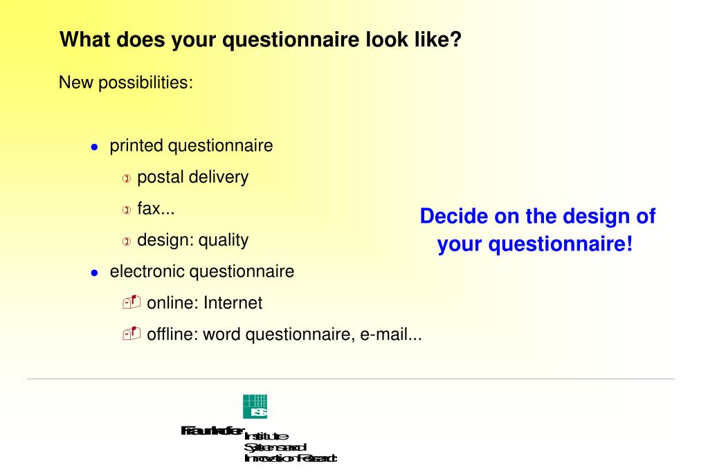 What does your questionnaire look like?