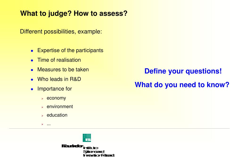 What to judge? How to assess?