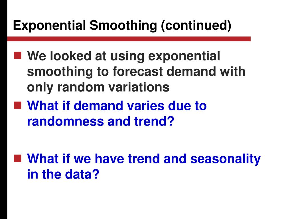 Exponential Smoothing (continued)