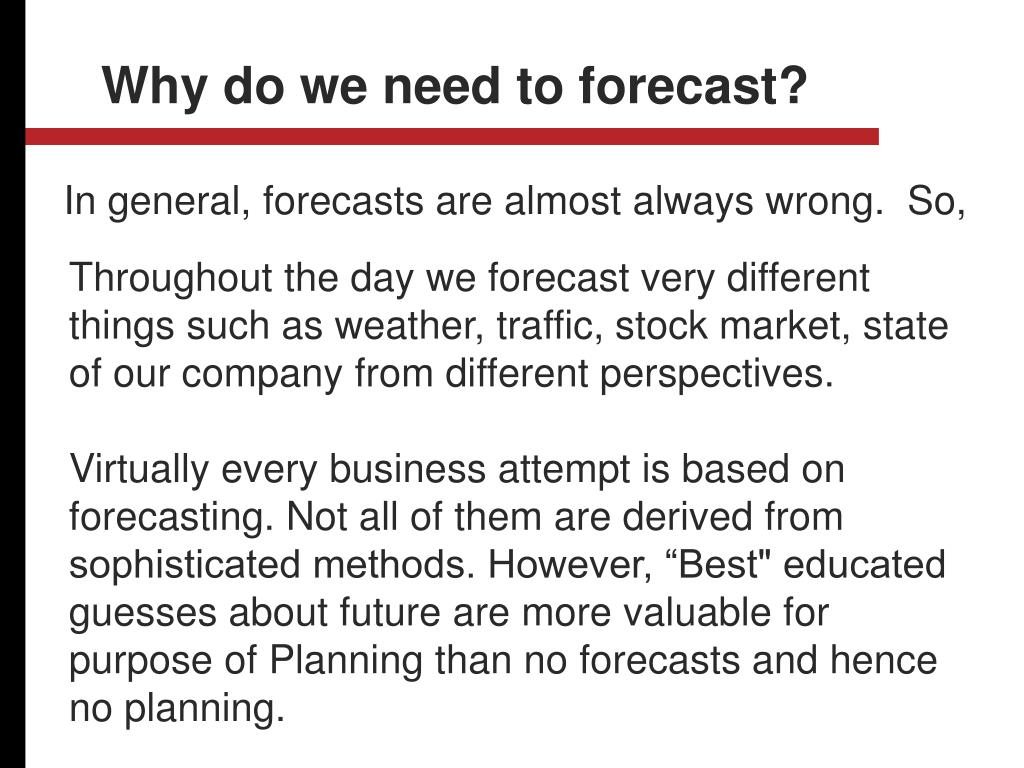 Why do we need to forecast?